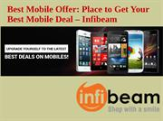 Best Mobile Offer: Place to Get Your Best Mobile Deal – Infibeam