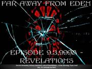 Far away from Eden Episode 9.3,999a - Revelations