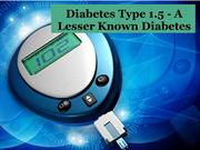 Diabetes Type 1.5 - A Lesser Known Diabetes