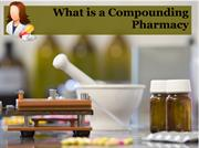 What is a Compounding Pharmacy