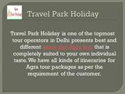 Same Day Tour to Agra - Travel Park Holiday