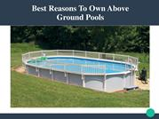 Best Reasons To Own Above Ground Pools