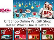 Gift Shop Online Vs Gift Shop Retail Which One Is Better