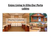 Enjoy Living In Elite Our Porta cabins