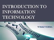 Introduction of IT | Wikki Verma |