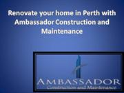 Renovate your home in Perth with Ambassador Construction and Maintenan
