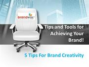 Tips For Brand Creativity