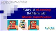 Future of eLearning Brightens with Mobile Gamification