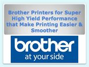 Brother Printers for Super High Yield Performance that Make Printing E