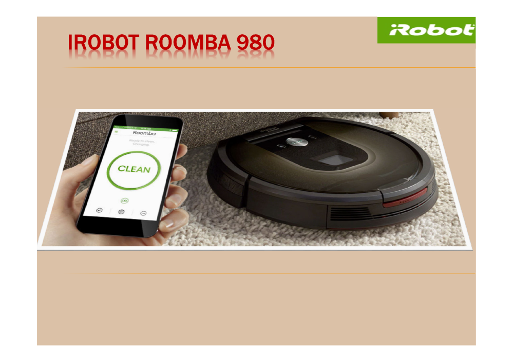 irobot roomba 980 features authorstream. Black Bedroom Furniture Sets. Home Design Ideas