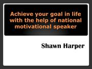 Achieve your goal in life with the help of national motivational speak