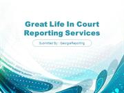 Great Life In Court Reporting Services