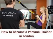 How to Become a Personal Trainer in London