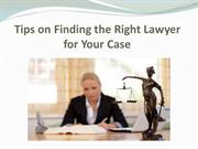 Tips on Finding the Right Lawyer for Your Case