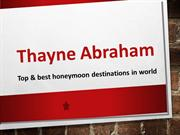 Top & Best Honeymoon Destinations in World Covered by Thayne Abraham