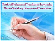 Faithful Professional Translation Services by Native Speaking Experien