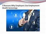 3 Reasons Why Employers Use Employment Health Screenings