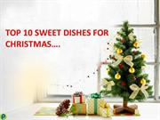 Top 10 Sweet Dishes for Christmas!