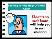 Short Term Cash Loans- Find Small Monetary Support With Us