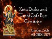 Ketu Dasha and Use of Cats Eye Gemstone