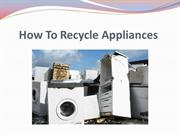 How To Recycle Appliances