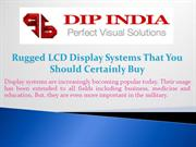 Rugged LCD Display Systems That You Should Certainly