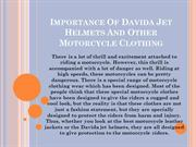 Importance Of Davida Jet Helmets And Other Motorcycle Clothing