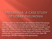 Pneumonia A case study of Lobar Pneumonia