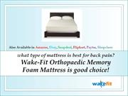 What Type Of Mattress Is Best For Back Pain- Wake-Fit Orthopaedic Memo