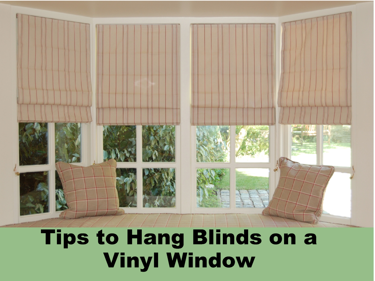 Tips To Hang Blinds On A Vinyl Window Authorstream