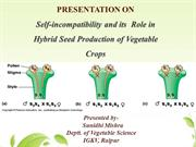Self-incompatibility and its  Role in Hybrid Seed Production of Vegeta