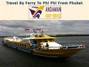 Travel By Ferry To Phi Phi From Phuket
