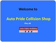 Come to Our Auto Repair Shop in Flint | Auto Pride Collision