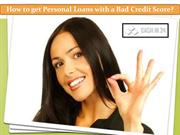 How to get Personal Loans with a Bad Credit Score