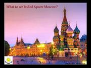 Moscow Private ToursWhat to see in Red Square Moscow