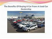The Benefits Of Buying A Car From A Used Car Dealership