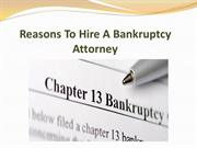 Reasons To Hire A Bankruptcy Attorney