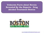 Unknown Facts about Heroin Revealed By the Experts - Drug Alcohol Trea