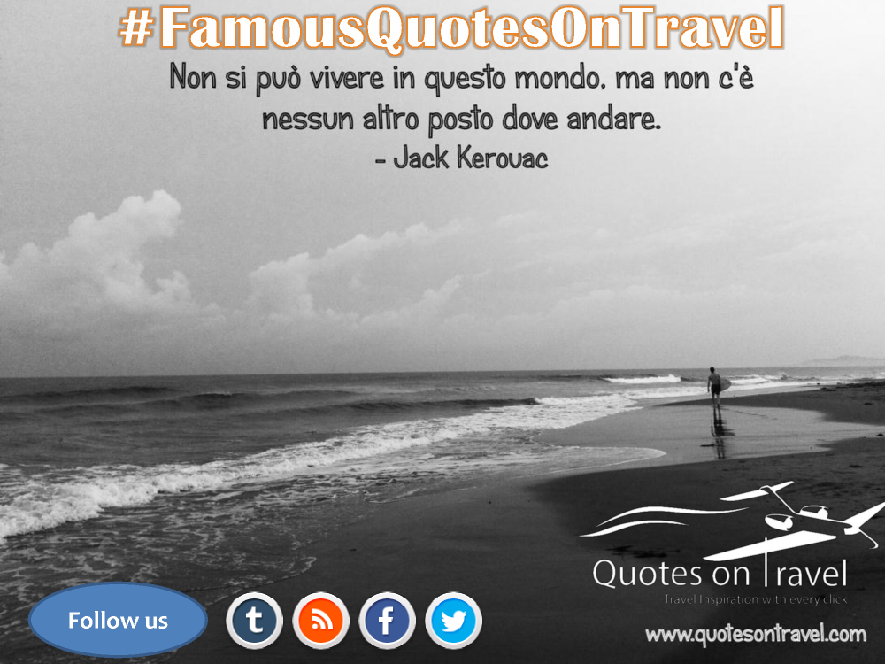 Famous Quotes On Travel By Jack Kerouac Quotes On Travel Authorstream