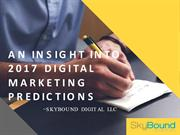 An Insight Into 2017 Digital Marketing Predictions