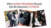 Why Leather Wardrobe Should Not Be Optional, Its MUST