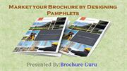 Make your brochure by designing pamphlets