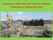Jerusalem's Jaffa Gate and Israel bar Mitzvah Tours gives a Unique Mom