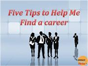 Five Tips to Help Me Find a Career