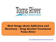 Best Songs about Addiction and Recovery - Drug Alcohol Treatment Toms