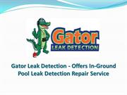Gator Leak Detection - Offers In-Ground Pool Leak Detection Service