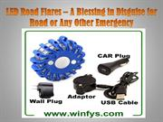 LED Road Flares – A Blessing in Disguise for Road or Any Other Emergen