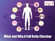 What & Why A Full Body Checkup?