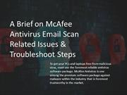 A Brief on McAfee Antivirus Email Scan Related Issues & TroubleshootS