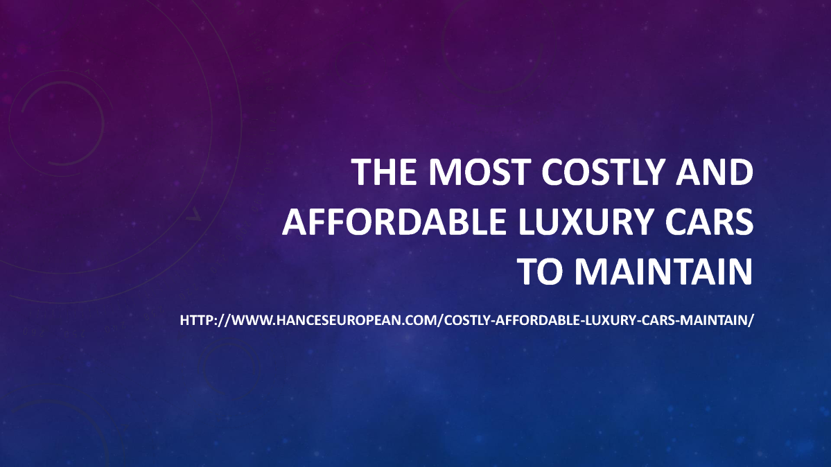 the most costly and affordable luxury cars to maintain authorstream. Black Bedroom Furniture Sets. Home Design Ideas